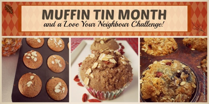 Muffin Tin Month and Love Your Neighbour Challenge